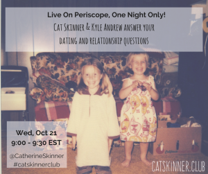Follow me on Periscope @CatherineSkinner
