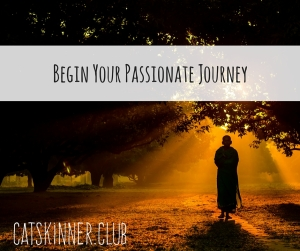 Begin Your Passionate Journey