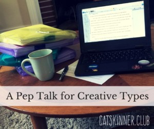 a pep talk for creative types