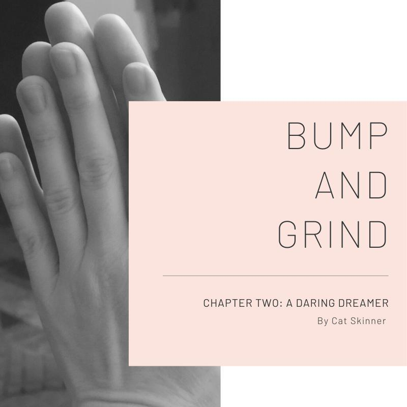 Bump and Grind Chapter Two