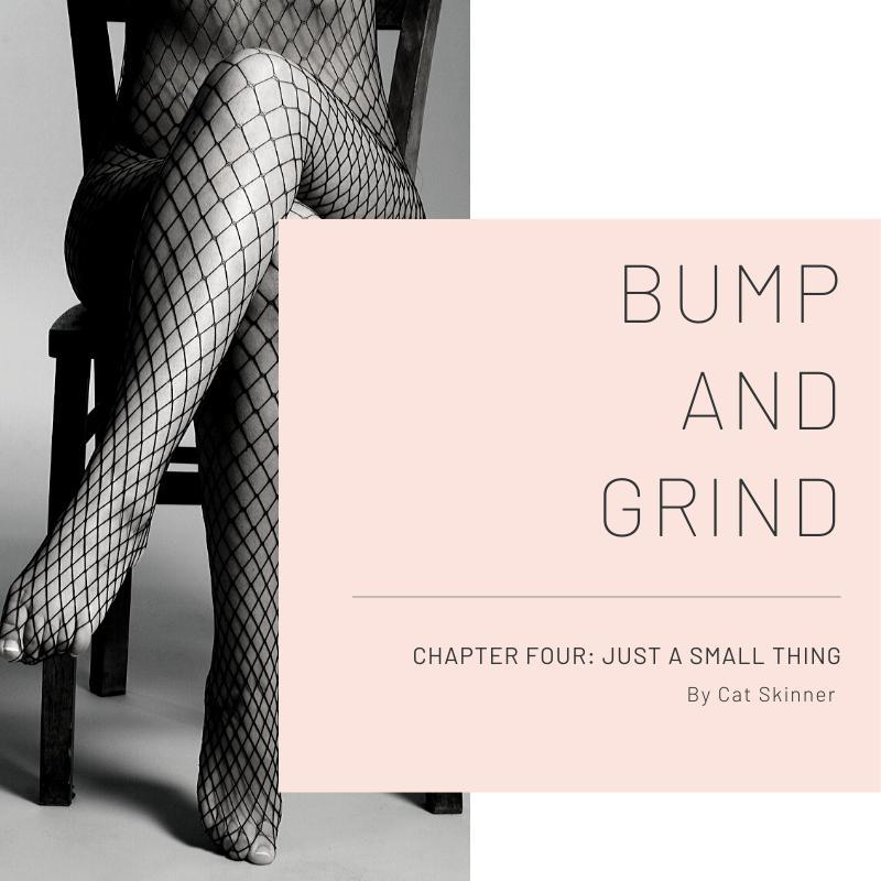 Chapter Four: Just a Small Thing